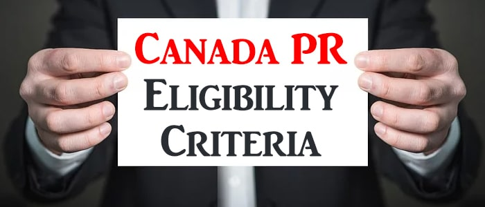 Eligibility for Canada PR (Permanent Resident)