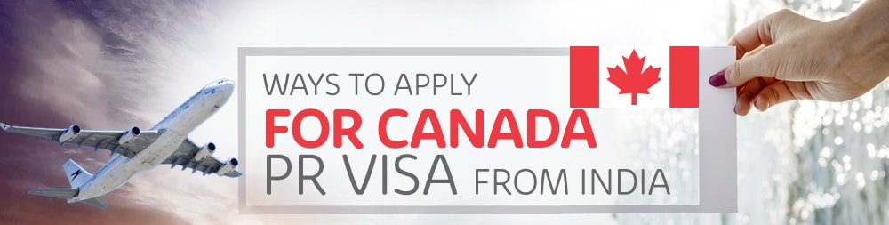 Ways for Canada PR Visa from India