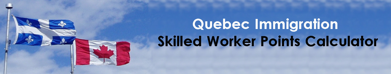 Quebec Immigration Skilled Worker Points Calculator