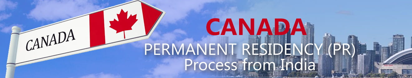 Canada Permanent Resident (PR) Visa Process from India