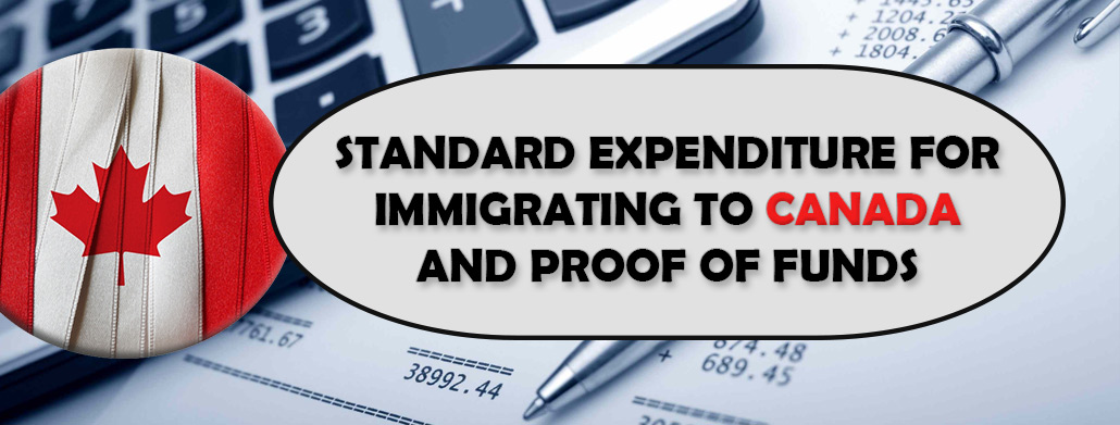 Standard Expenditure for Immigrating To Canada and Proof of Funds